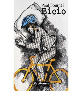 Bicio Crónicas / Ensayo 978-84-942254-7-5 Paul Fornel