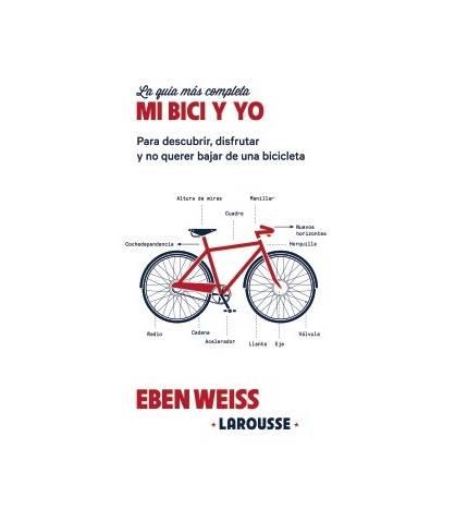 Mi bici y yo Ciclismo urbano 978-84-16641-87-1 Eben Weiss