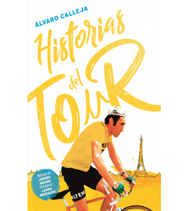 Historias del Tour Historia 978-84-15448-23-5 Álvaro Calleja