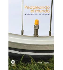 Pedaleando el mundo. Aventuras de ciclo-viajeras Guías / Viajes 9788461642335 Pilar Tejera