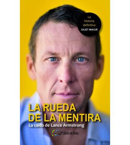 La rueda de la mentira. La caída de Lance Armstrong Nuestros Libros 978-84-945651-5-1 Juliet Macur