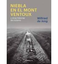 Niebla en el Mont Ventoux y otras historias de ciclismo