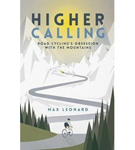 Higher Calling: Road Cycling´s Obsession with the Mountains