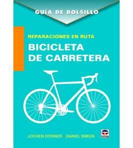 Guía de bolsillo. Reparaciones en ruta. Bicicleta de carretera Mecánica 9788416676378 Jochen Donner y Daniel Simon