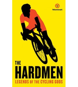 The Hardmen. Legends of the Cycling Gods