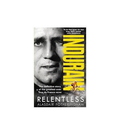 Indurain. Relentless Inglés 9781785032059 Alasdair Fotheringham