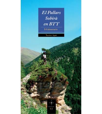 El Pallars Sobirá en BTT. 14 itineraris Guías / Viajes 978-84-9791-282-2 Xavier Agut