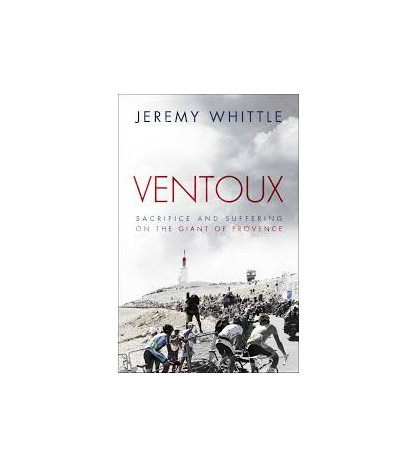 Ventoux. Sacrifice and Suffering on the Giant of Provence Inglés 9781471113000 Jeremy Whittle