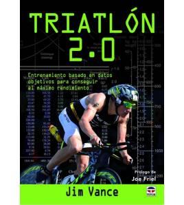 Triatlón 2.0 Entrenamiento 9788416676330 Jim VanceJim Vance