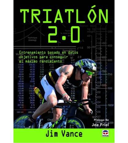 Triatlón 2.0 Entrenamiento 9788416676330 Jim Vance
