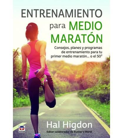 Entrenamiento para medio maratón Entrenamiento 978-84-16676-19-4 Hal HigdonHal Higdon